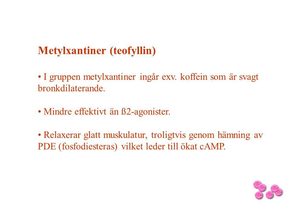 Metylxantiner (teofyllin) • I gruppen metylxantiner ingår exv. koffein som är svagt bronkdilaterande. • Mindre effektivt än ß2-agonister. • Relaxerar