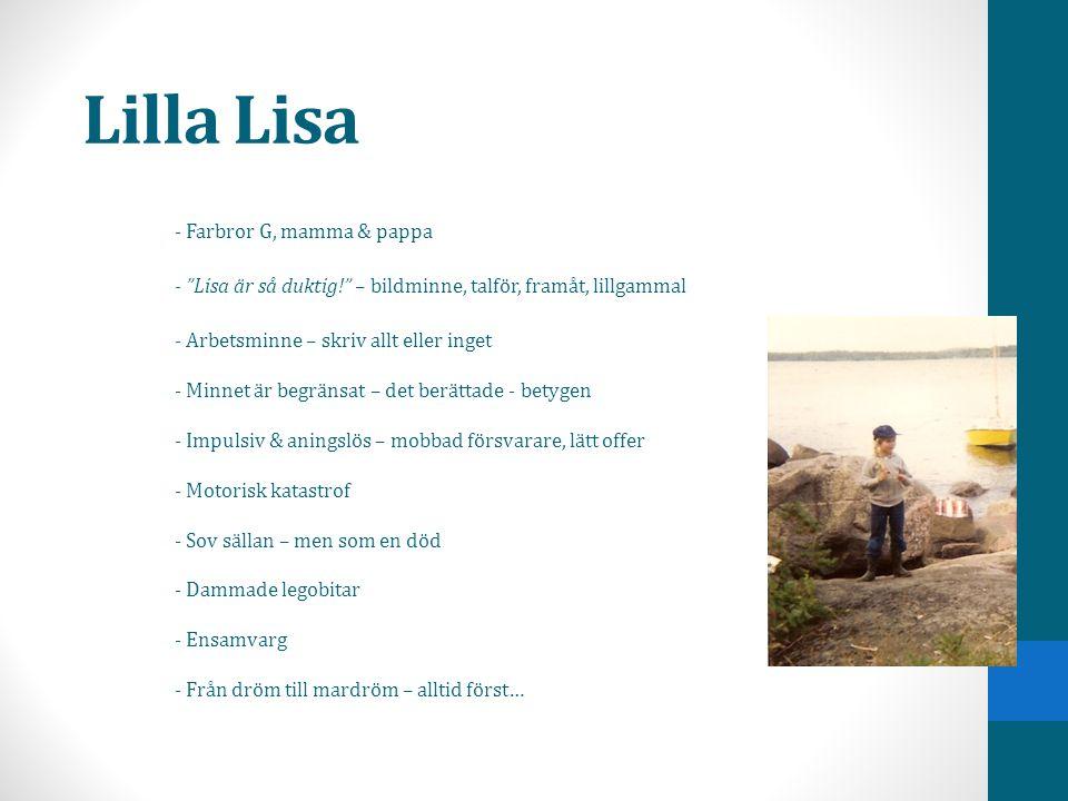 """Lilla Lisa - Farbror G, mamma & pappa - """"Lisa är så duktig!"""" – bildminne, talför, framåt, lillgammal - Arbetsminne – skriv allt eller inget - Minnet ä"""