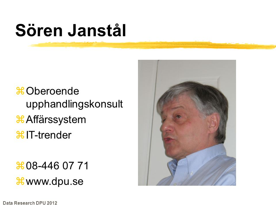 zManagement och IT-konsult zTrendspanare (www.lobalk.se) zComputer Sweden,blogg zberndt@lobalk.se Berndt Lobalk