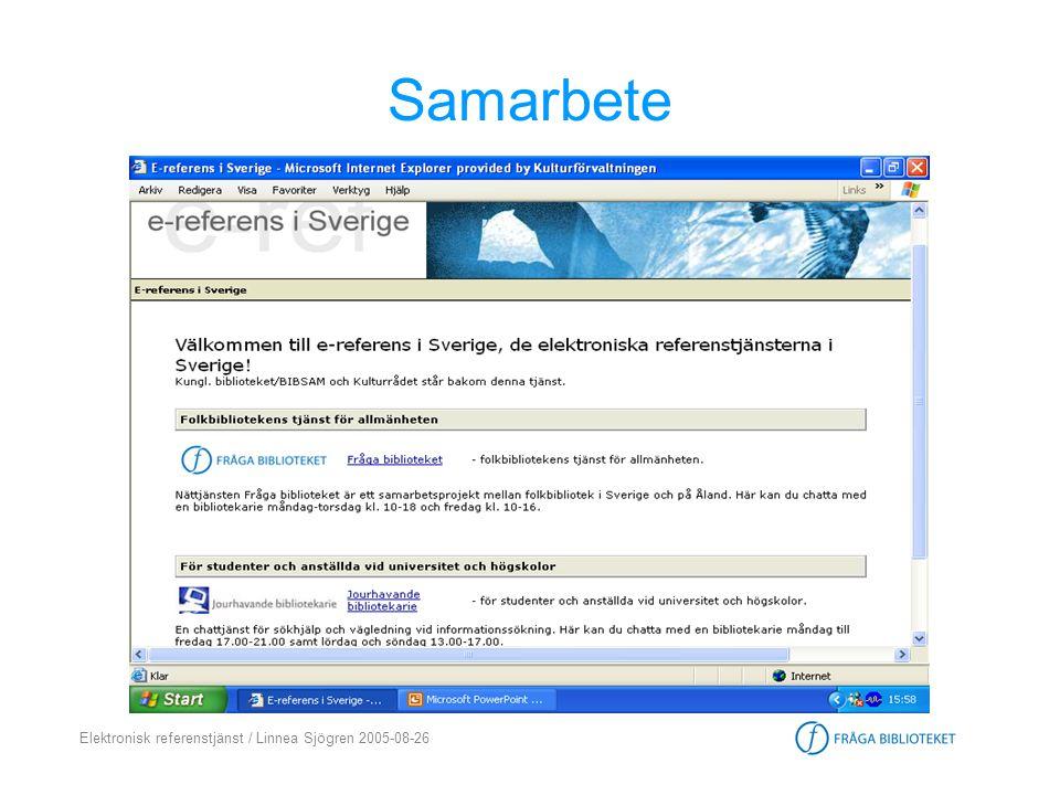 Elektronisk referenstjänst / Linnea Sjögren 2005-08-26 Samarbete