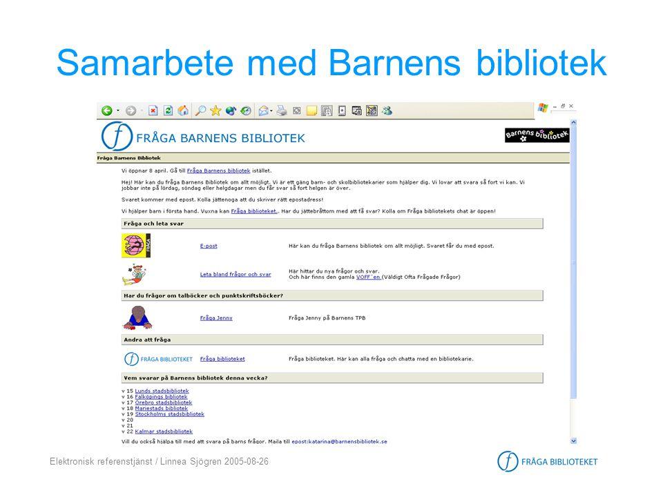 Elektronisk referenstjänst / Linnea Sjögren 2005-08-26 Samarbete med Barnens bibliotek