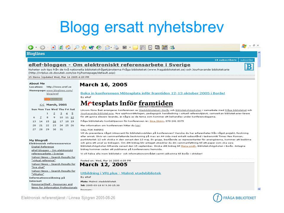 Elektronisk referenstjänst / Linnea Sjögren 2005-08-26 Blogg ersatt nyhetsbrev