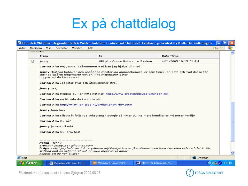 Elektronisk referenstjänst / Linnea Sjögren 2005-08-26 Ex på chattdialog