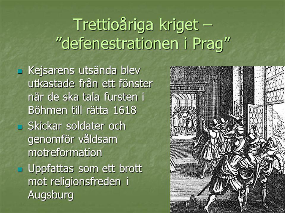 """Trettioåriga kriget – """"defenestrationen i Prag""""  Kejsarens utsända blev utkastade från ett fönster när de ska tala fursten i Böhmen till rätta 1618 """
