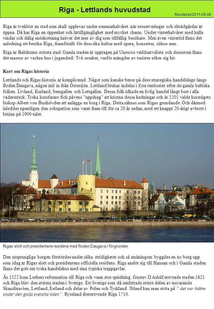 Riga - Lettlands huvudstad Riga är tveklöst en stad som skall upplevas under sommarhalvåret när uteserveringar och ölträdgårdar är öppna.