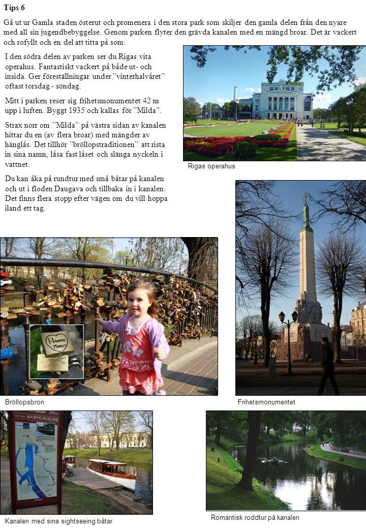 Tips 6 Gå ut ur Gamla staden österut och promenera i den stora park som skiljer den gamla delen från den nyare med all sin jugendbebyggelse.