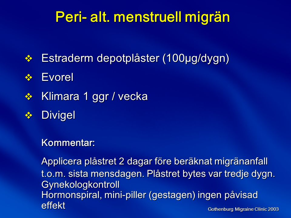 Gothenburg Migraine Clinic 2003 Peri- alt.