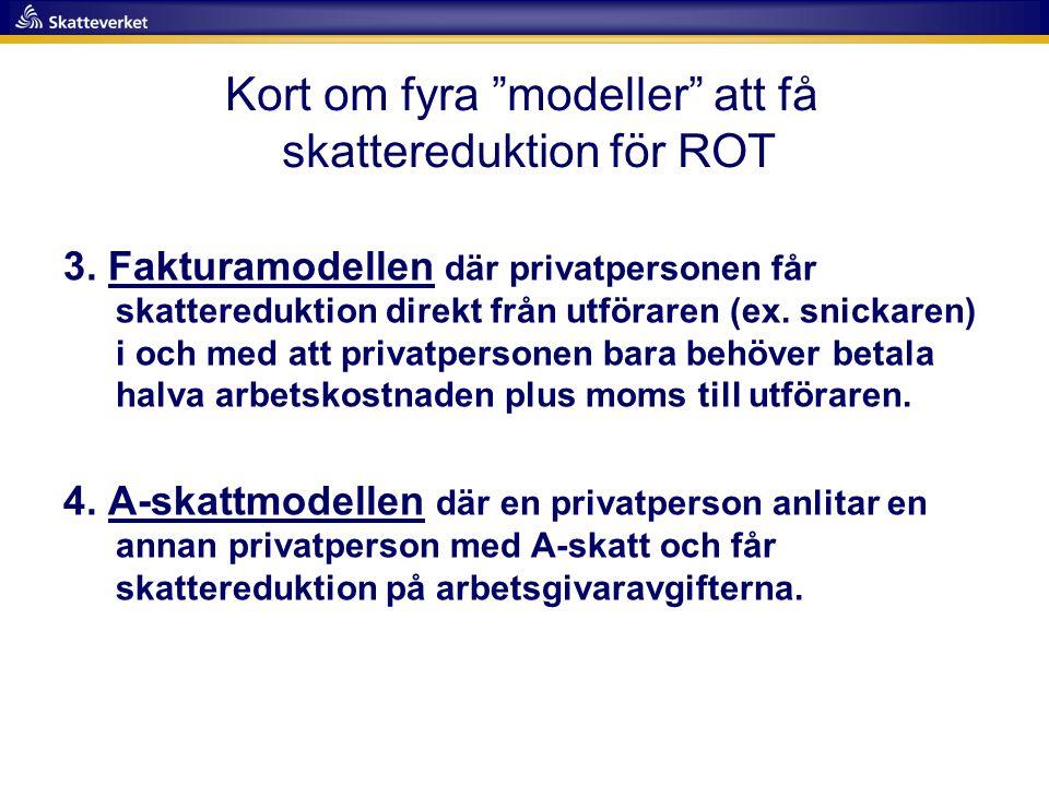 3. Fakturamodellen där privatpersonen får skattereduktion direkt från utföraren (ex. snickaren) i och med att privatpersonen bara behöver betala halva