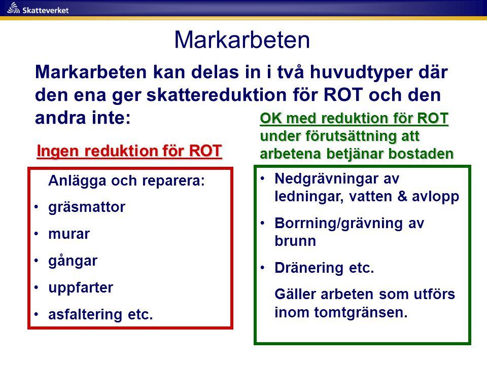 Markarbeten Markarbeten kan delas in i två huvudtyper där den ena ger skattereduktion för ROT och den andra inte: Anlägga och reparera: •gräsmattor •m
