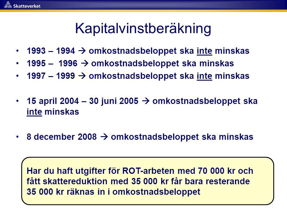 •1993 – 1994  omkostnadsbeloppet ska inte minskas •1995 – 1996  omkostnadsbeloppet ska minskas •1997 – 1999  omkostnadsbeloppet ska inte minskas •1