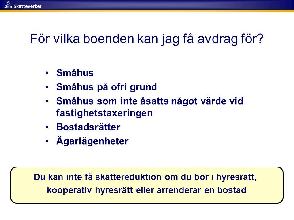 Bostad i utlandet Är du obegränsat (begränsat i vissa fall) skattskyldig i Sverige får du även skattereduktion för ROT- tjänster som utförts i bostad inom EU/EES-området (EU-länder + Norge, Island och Liechtenstein).
