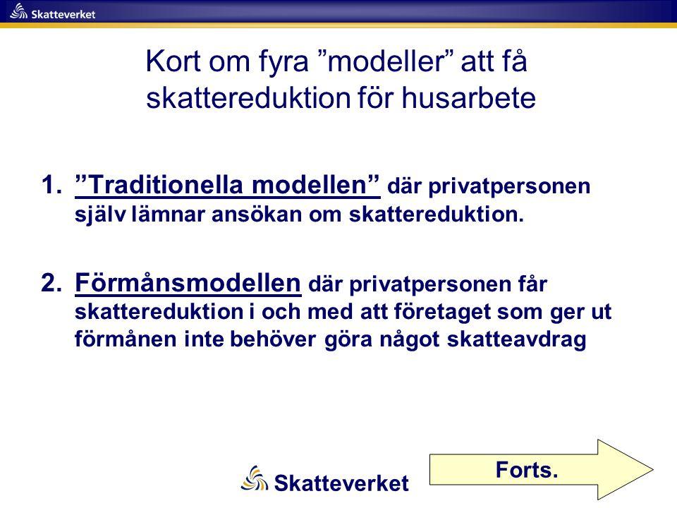"""Kort om fyra """"modeller"""" att få skattereduktion för husarbete 1.""""Traditionella modellen"""" där privatpersonen själv lämnar ansökan om skattereduktion. 2."""
