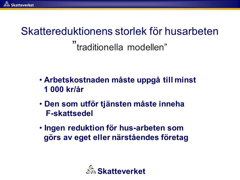 """Skattereduktionens storlek för husarbeten """" traditionella modellen"""" • Arbetskostnaden måste uppgå till minst 1 000 kr/år • Den som utför tjänsten måst"""