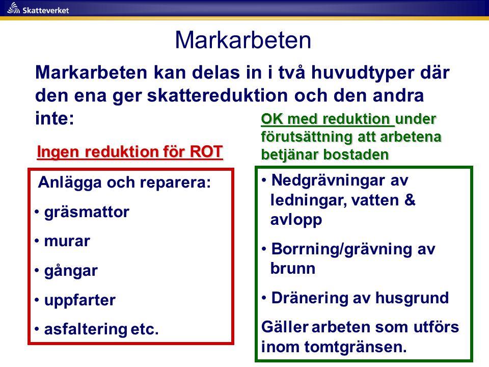 Markarbeten Markarbeten kan delas in i två huvudtyper där den ena ger skattereduktion och den andra inte: Anlägga och reparera: • gräsmattor • murar •