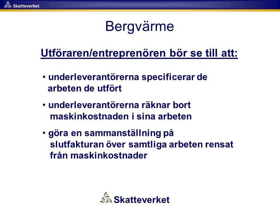 Utföraren/entreprenören bör se till att: • underleverantörerna specificerar de arbeten de utfört • underleverantörerna räknar bort maskinkostnaden i s