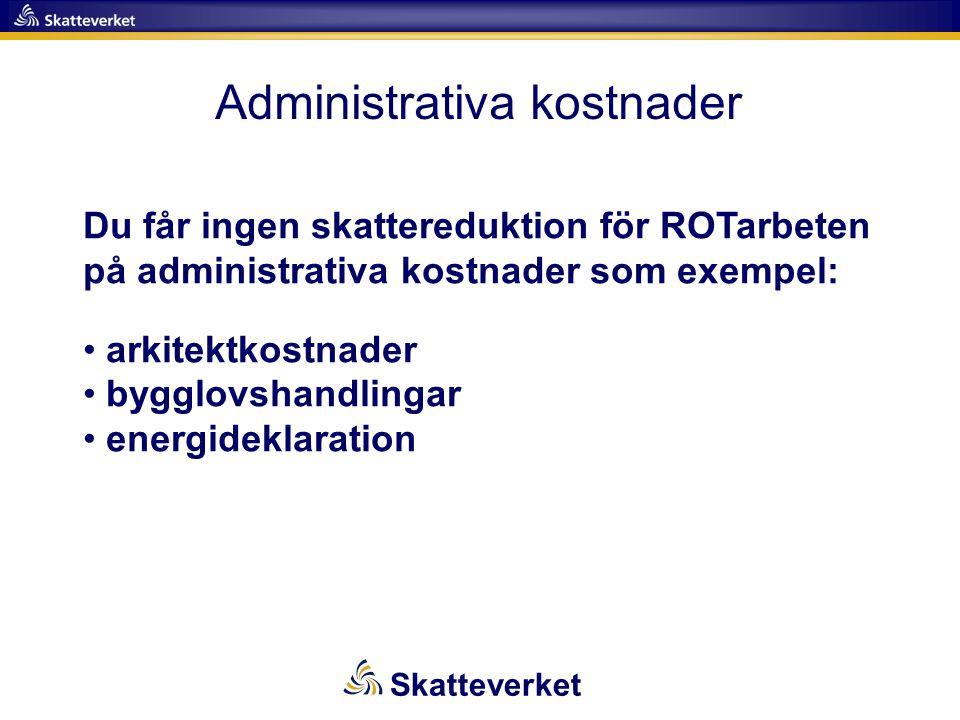 Administrativa kostnader Du får ingen skattereduktion för ROTarbeten på administrativa kostnader som exempel: • arkitektkostnader • bygglovshandlingar