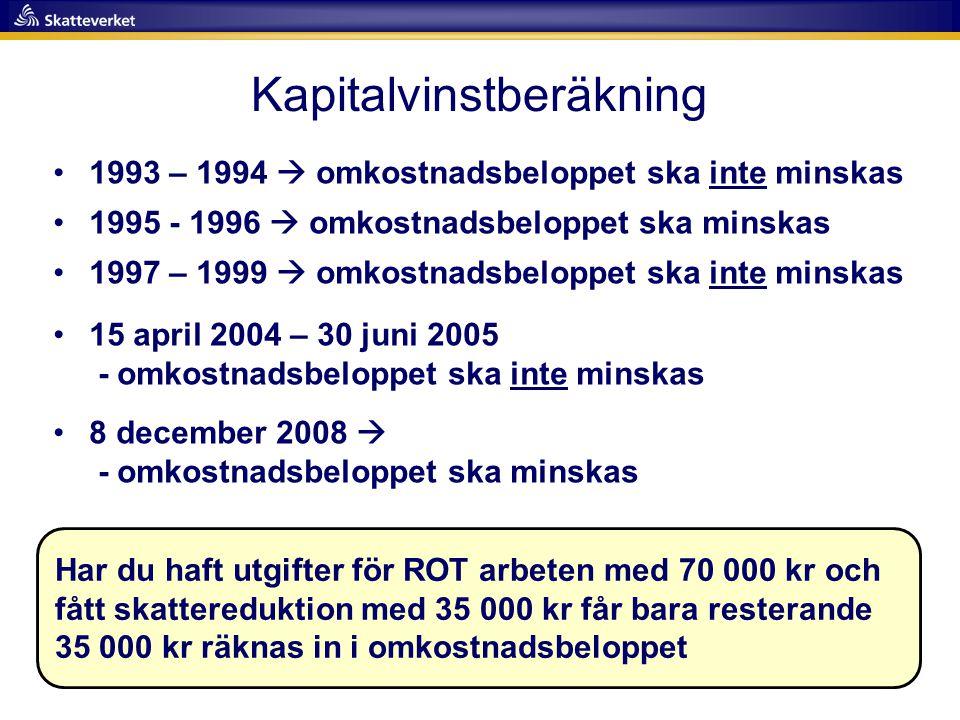 •1993 – 1994  omkostnadsbeloppet ska inte minskas •1995 - 1996  omkostnadsbeloppet ska minskas •1997 – 1999  omkostnadsbeloppet ska inte minskas •1