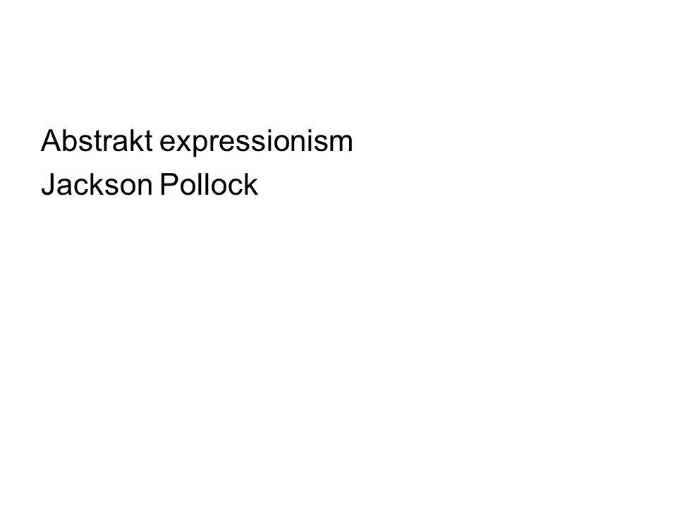Abstrakt expressionism Jackson Pollock