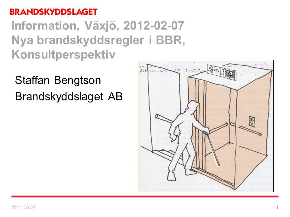 2014-06-27 22 BBR •Utrymningsplats -Hjälp därifrån med räddningstjänsten (MSB-utlåtande) -Dubbelriktad kommunikation, helst tal -Tillräckligt stor -Ej hindra andra -Skyltning dit -Återinrymning