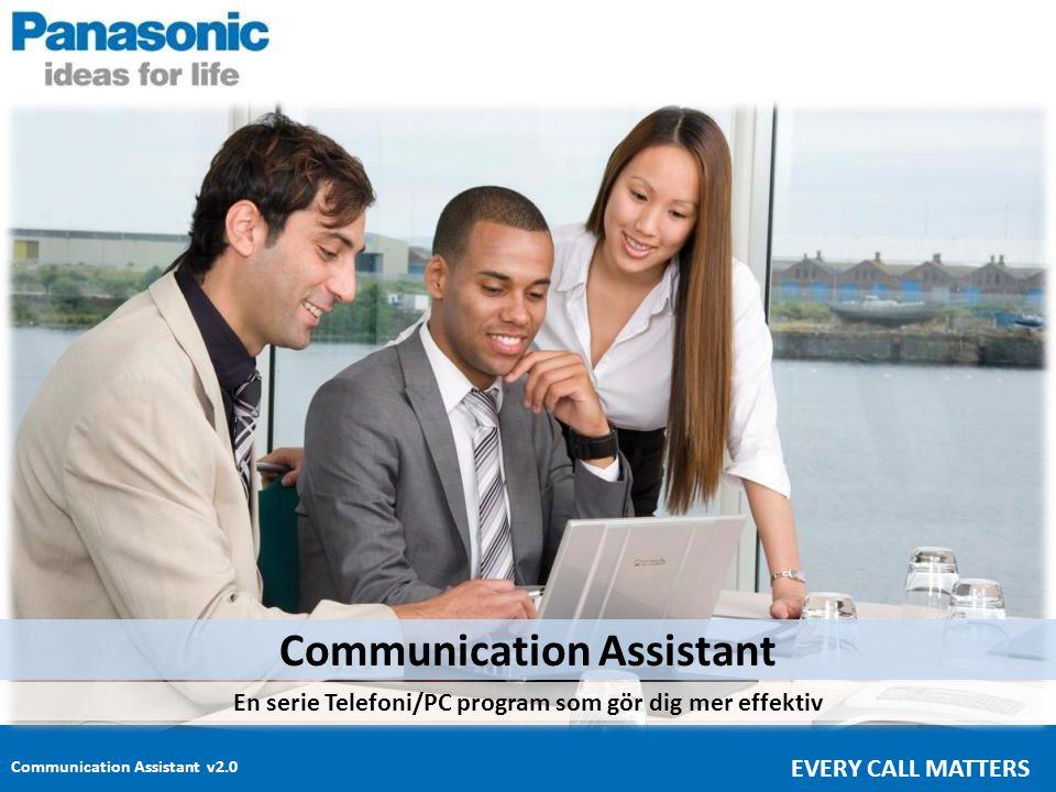 Communication Assistant v2.0 EVERY CALL MATTERS Communication Assistant En serie Telefoni/PC program som gör dig mer effektiv