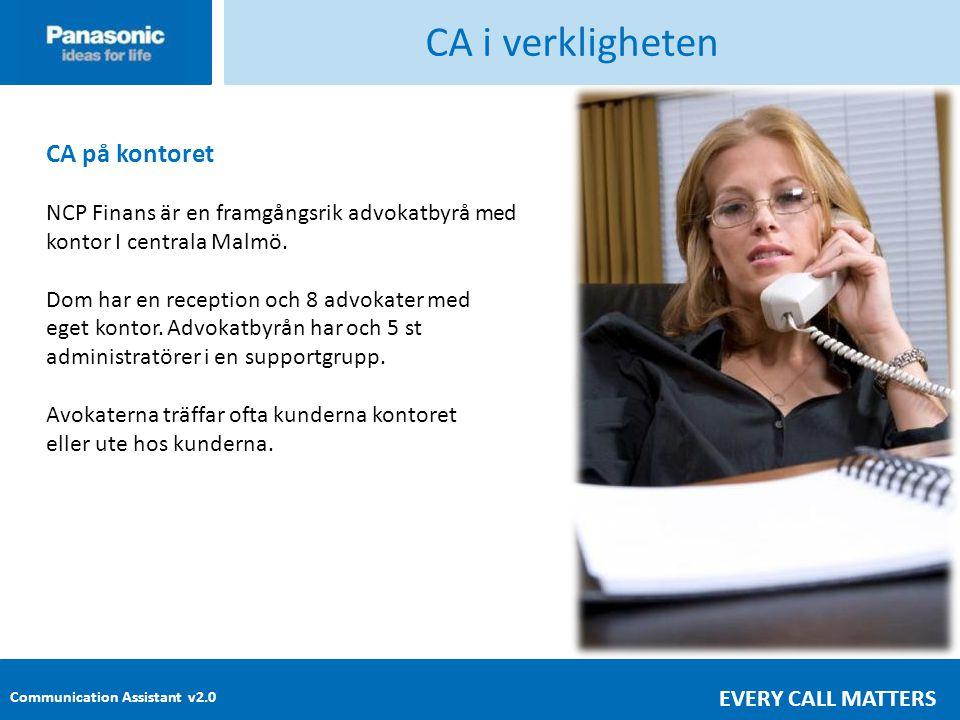 Communication Assistant v2.0 EVERY CALL MATTERS CA i verkligheten CA på kontoret NCP Finans är en framgångsrik advokatbyrå med kontor I centrala Malmö.