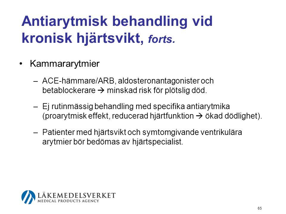 65 Antiarytmisk behandling vid kronisk hjärtsvikt, forts. •Kammararytmier –ACE-hämmare/ARB, aldosteronantagonister och betablockerare  minskad risk f