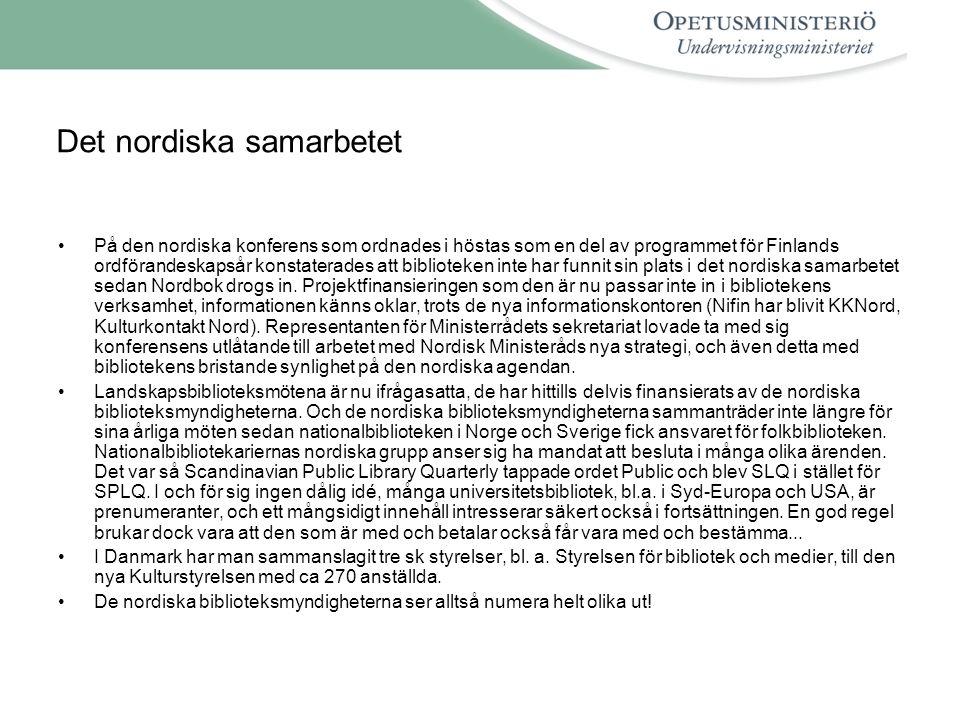 Det nordiska samarbetet •På den nordiska konferens som ordnades i höstas som en del av programmet för Finlands ordförandeskapsår konstaterades att biblioteken inte har funnit sin plats i det nordiska samarbetet sedan Nordbok drogs in.