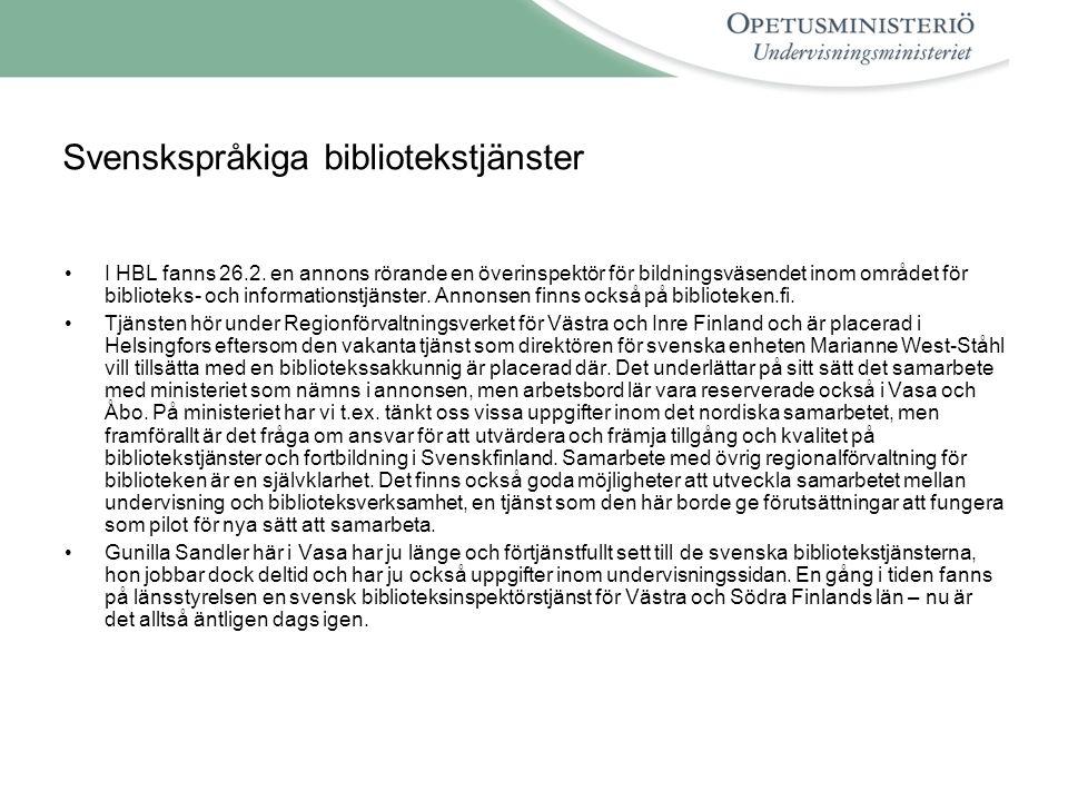 Svenskspråkiga bibliotekstjänster •I HBL fanns 26.2.