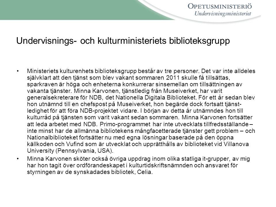 Undervisnings- och kulturministeriets biblioteksgrupp •Ministeriets kulturenhets biblioteksgrupp består av tre personer.