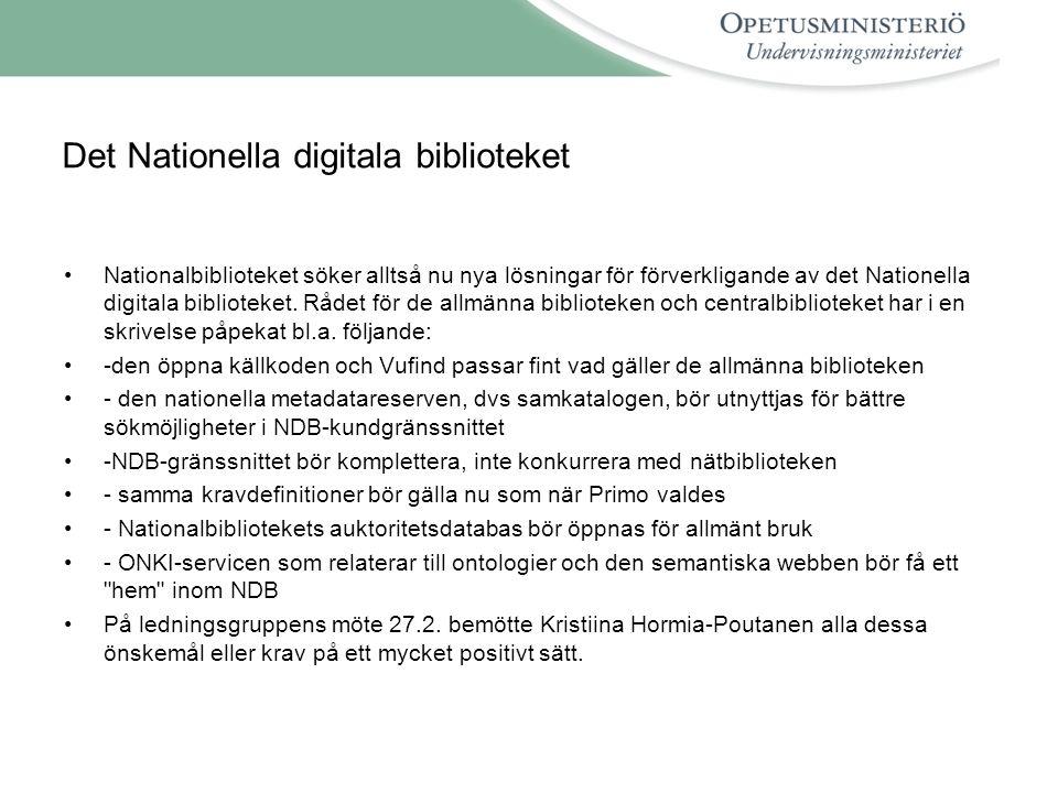 Det Nationella digitala biblioteket •Nationalbiblioteket söker alltså nu nya lösningar för förverkligande av det Nationella digitala biblioteket.