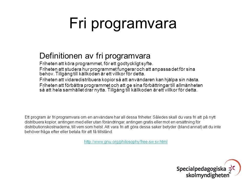 Fri programvara Definitionen av fri programvara Friheten att köra programmet, för ett godtyckligt syfte. Friheten att studera hur programmet fungerar