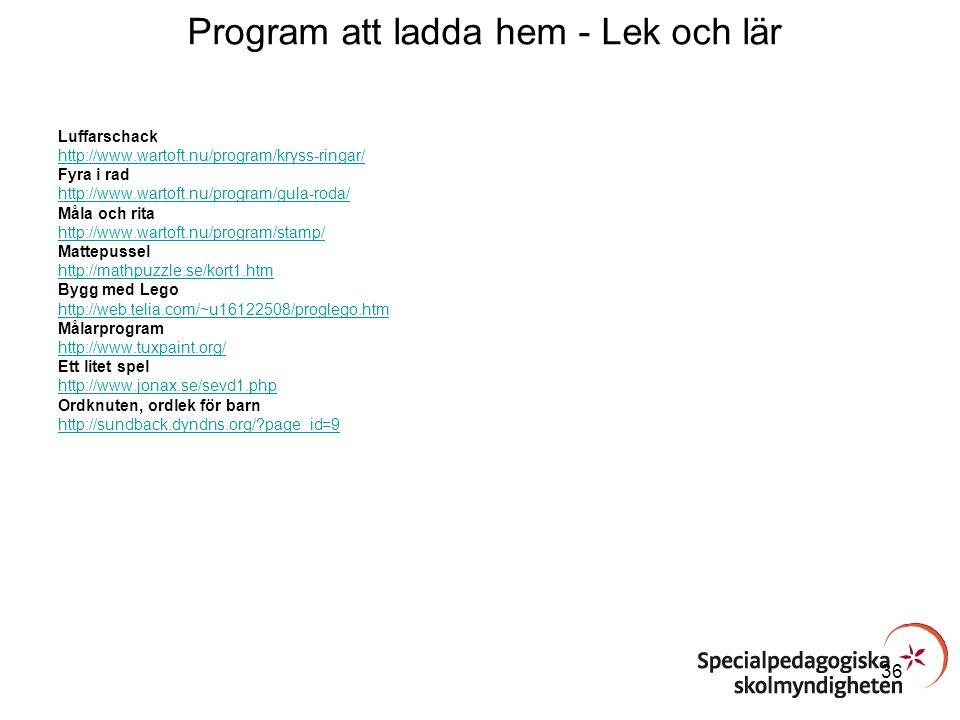 Program att ladda hem - Lek och lär Luffarschack http://www.wartoft.nu/program/kryss-ringar/ Fyra i rad http://www.wartoft.nu/program/gula-roda/ Måla