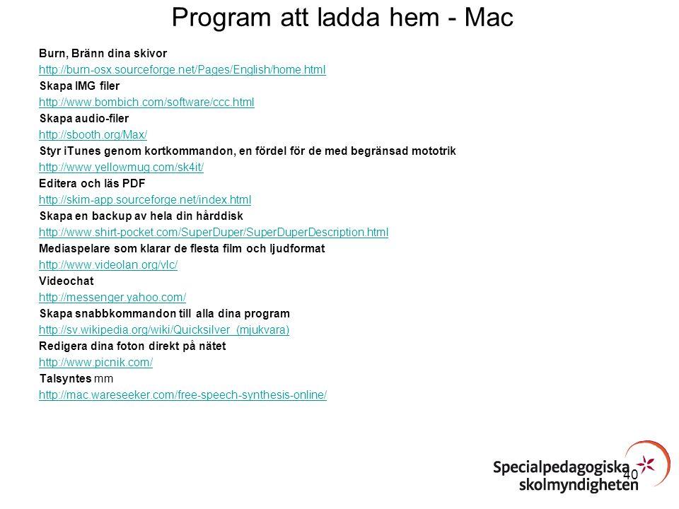 Program att ladda hem - Mac Burn, Bränn dina skivor http://burn-osx.sourceforge.net/Pages/English/home.html Skapa IMG filer http://www.bombich.com/sof