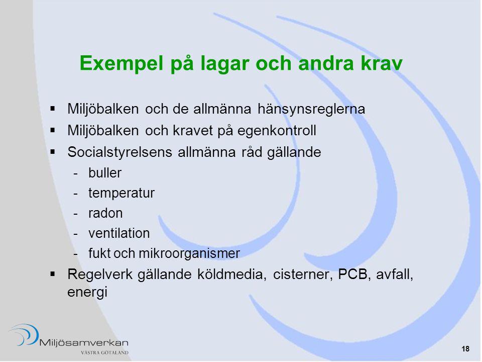 18 Exempel på lagar och andra krav  Miljöbalken och de allmänna hänsynsreglerna  Miljöbalken och kravet på egenkontroll  Socialstyrelsens allmänna