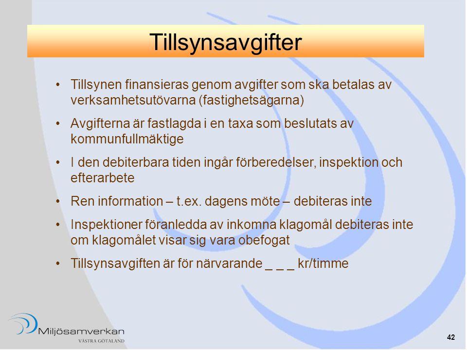 42 Tillsynsavgifter •Tillsynen finansieras genom avgifter som ska betalas av verksamhetsutövarna (fastighetsägarna) •Avgifterna är fastlagda i en taxa