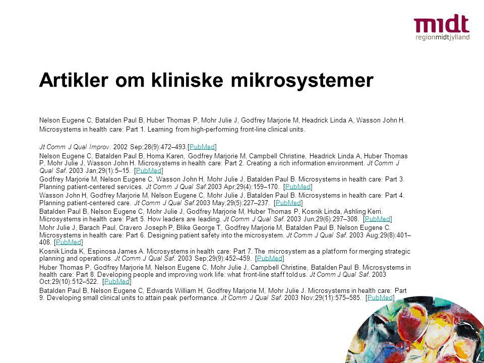 Artikler om kliniske mikrosystemer Nelson Eugene C, Batalden Paul B, Huber Thomas P, Mohr Julie J, Godfrey Marjorie M, Headrick Linda A, Wasson John H