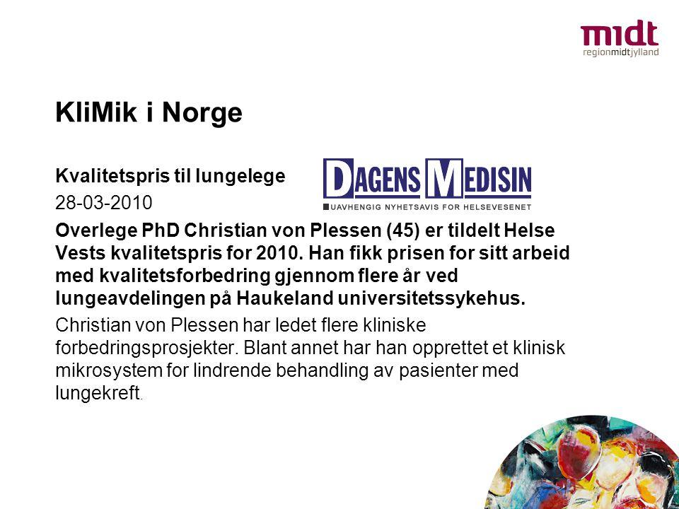 KliMik i Norge Kvalitetspris til lungelege 28-03-2010 Overlege PhD Christian von Plessen (45) er tildelt Helse Vests kvalitetspris for 2010. Han fikk