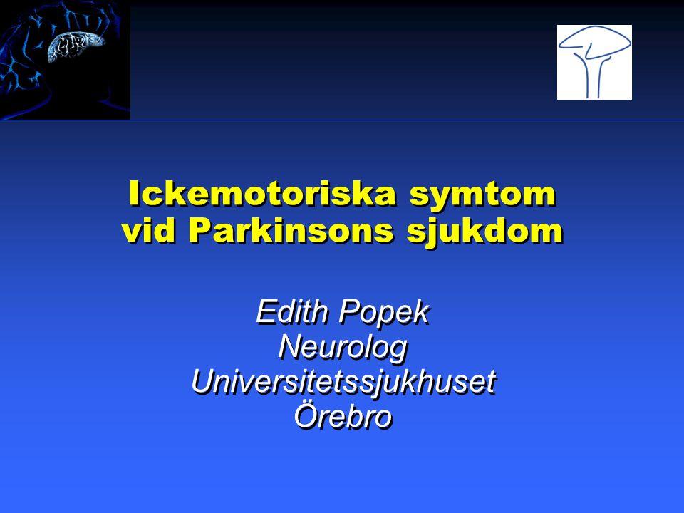 Sammanfattningsvis: Ickemotoriska symtom ingår i Parkinsons sjukdom.