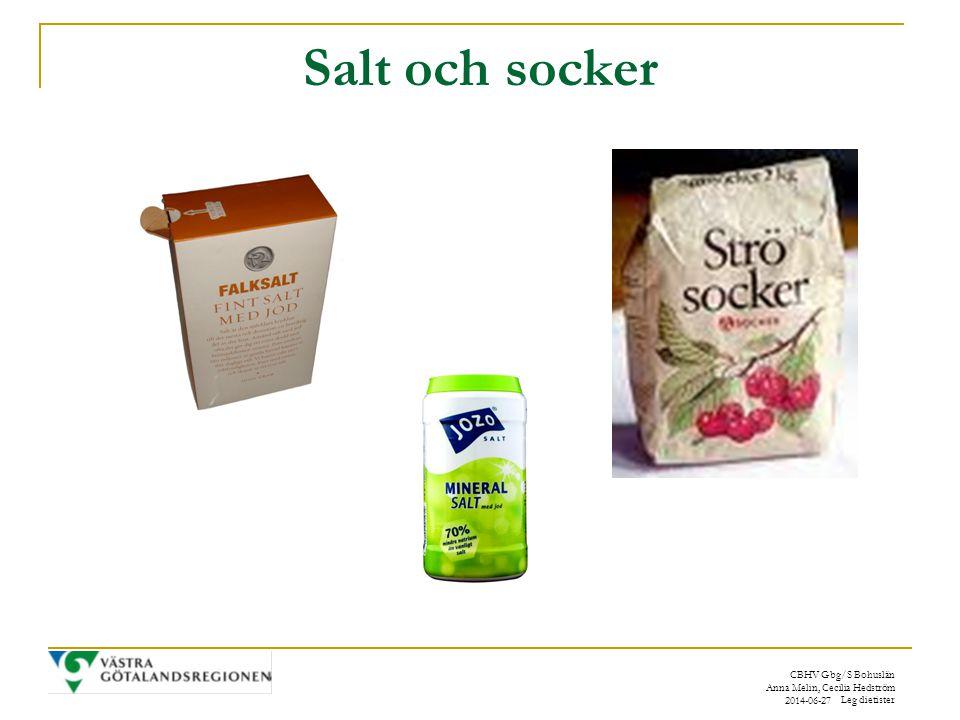 CBHV Gbg/S Bohuslän Anna Melin, Cecilia Hedström Leg dietister 2014-06-27 Salt och socker