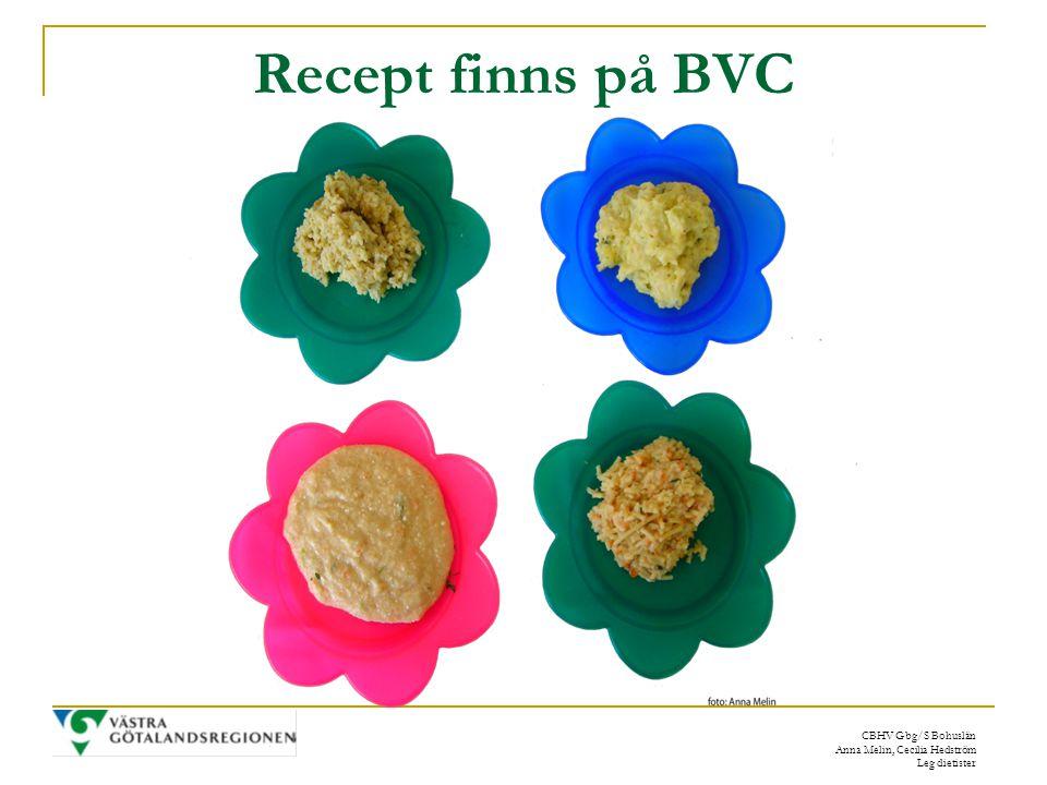 CBHV Gbg/S Bohuslän Anna Melin, Cecilia Hedström Leg dietister Recept finns på BVC