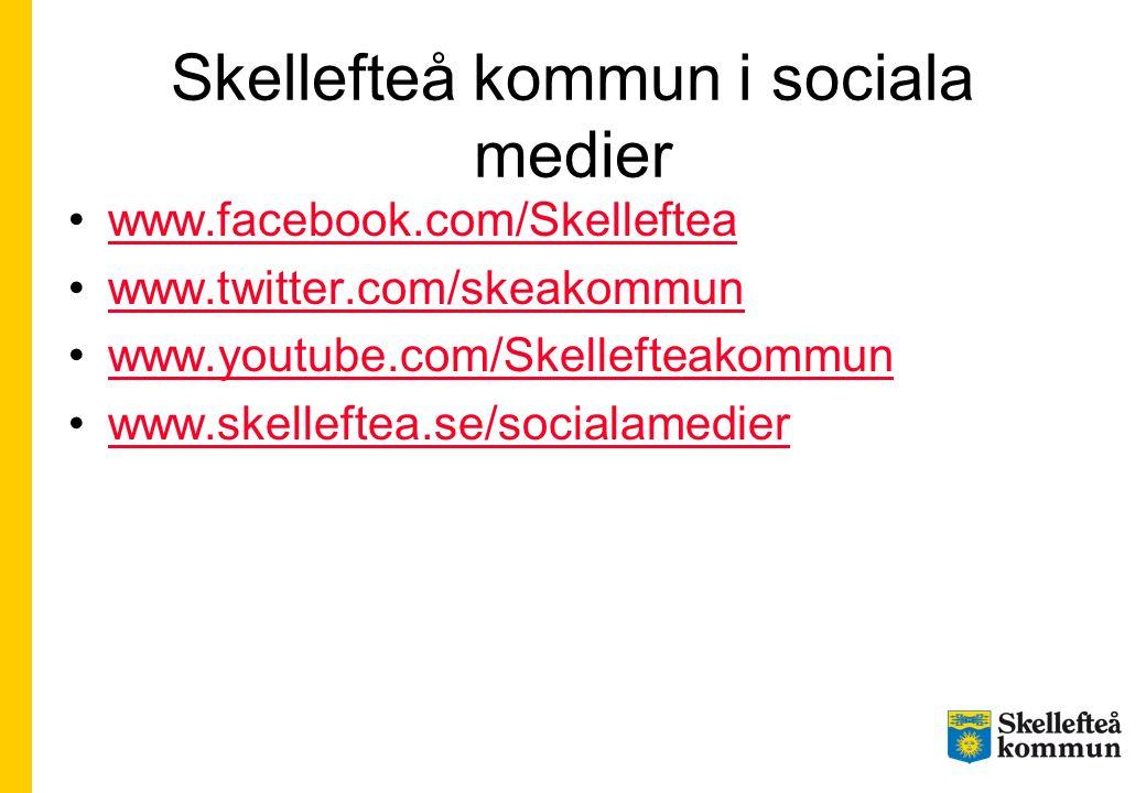 Skellefteå kommun i sociala medier •www.facebook.com/Skellefteawww.facebook.com/Skelleftea •www.twitter.com/skeakommunwww.twitter.com/skeakommun •www.youtube.com/Skellefteakommunwww.youtube.com/Skellefteakommun •www.skelleftea.se/socialamedierwww.skelleftea.se/socialamedier