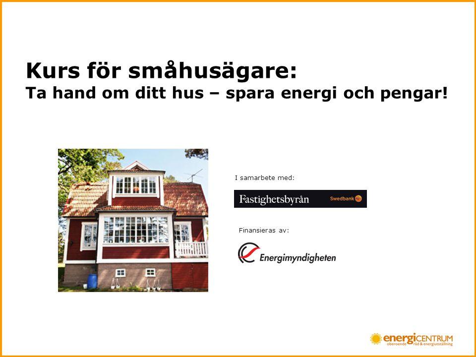 Kurs för småhusägare: Ta hand om ditt hus – spara energi och pengar.