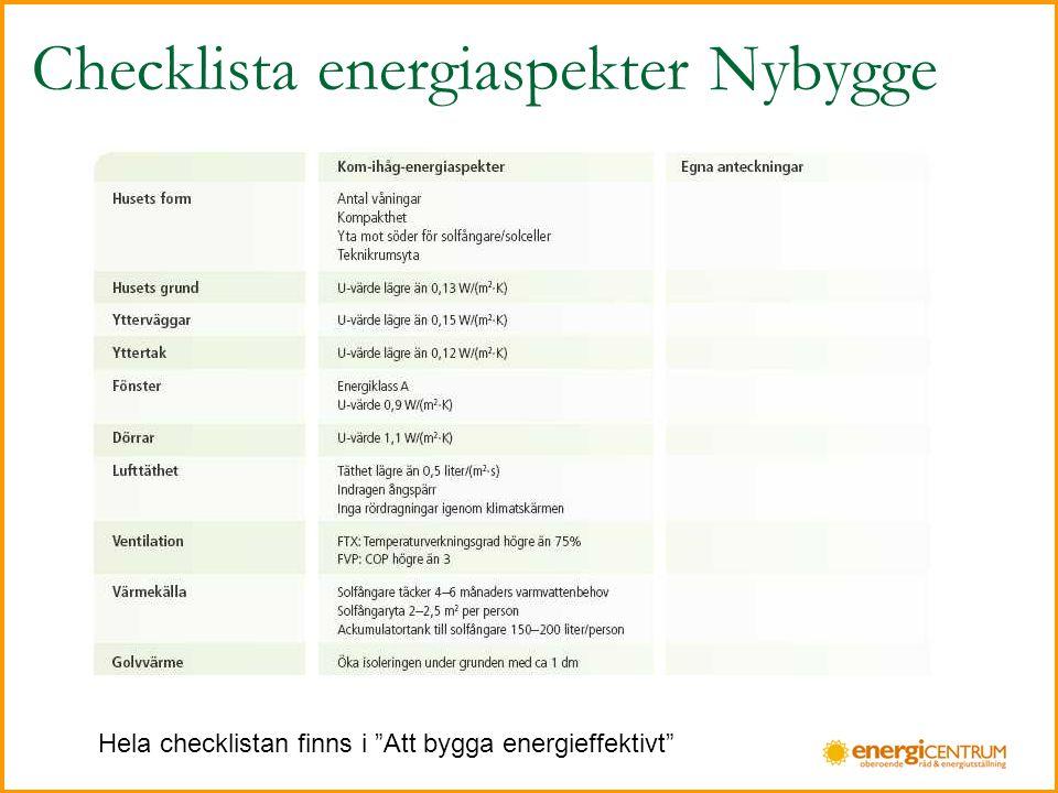 Checklista energiaspekter Nybygge Hela checklistan finns i Att bygga energieffektivt