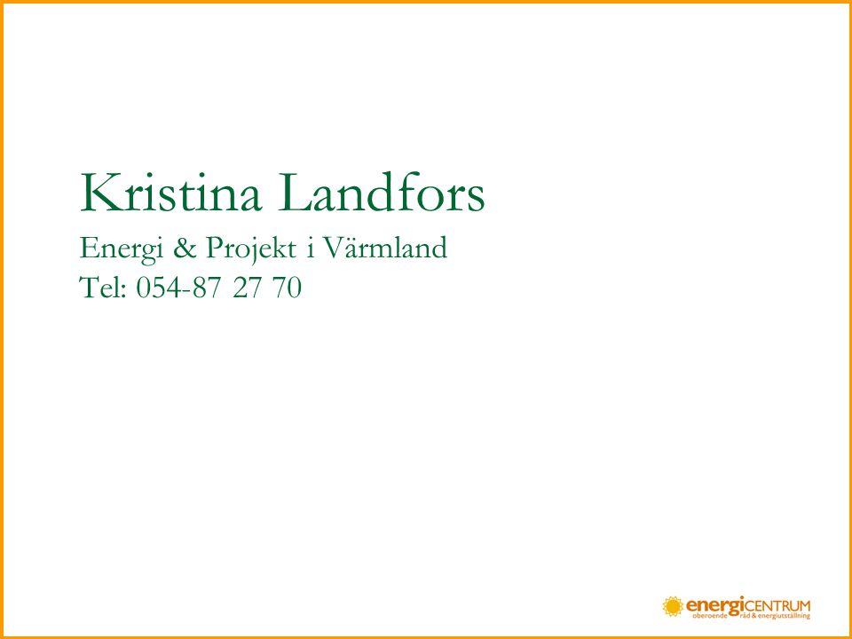 Kristina Landfors Energi & Projekt i Värmland Tel: 054-87 27 70