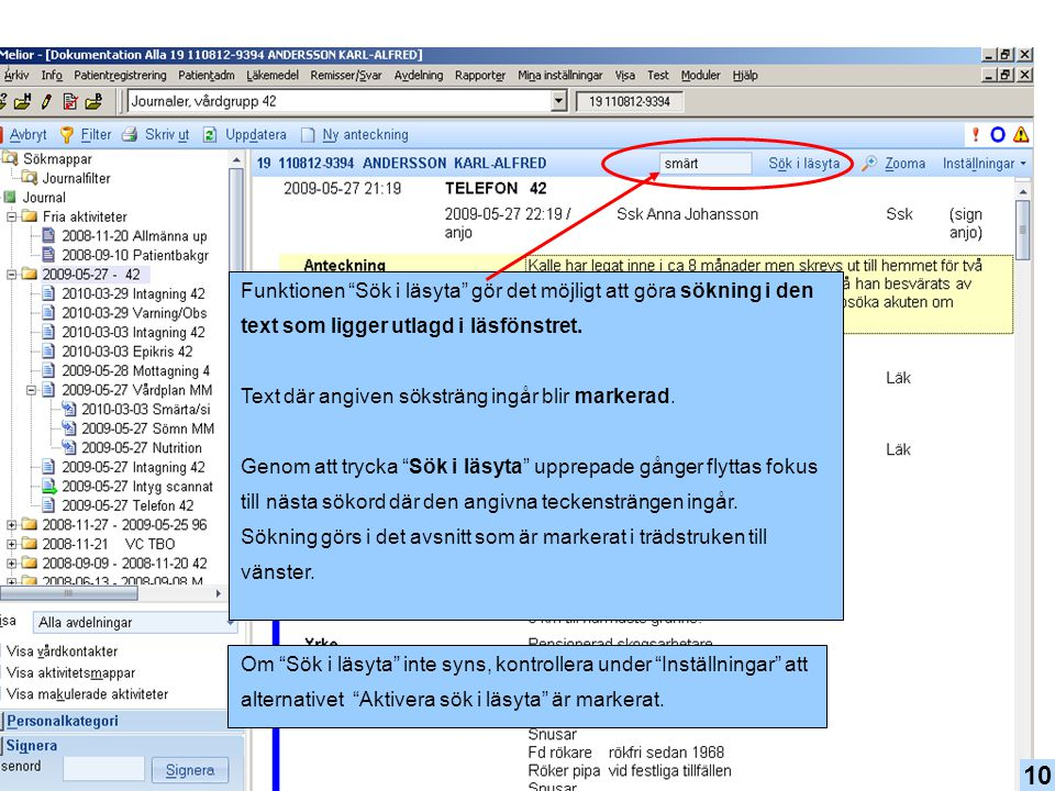 """Funktionen """"Sök i läsyta"""" gör det möjligt att göra sökning i den text som ligger utlagd i läsfönstret. Text där angiven söksträng ingår blir markerad."""
