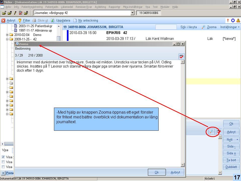 -Med hjälp av knappen Zooma öppnas ett eget fönster för fritext med bättre överblick vid dokumentation av lång journaltext. 17