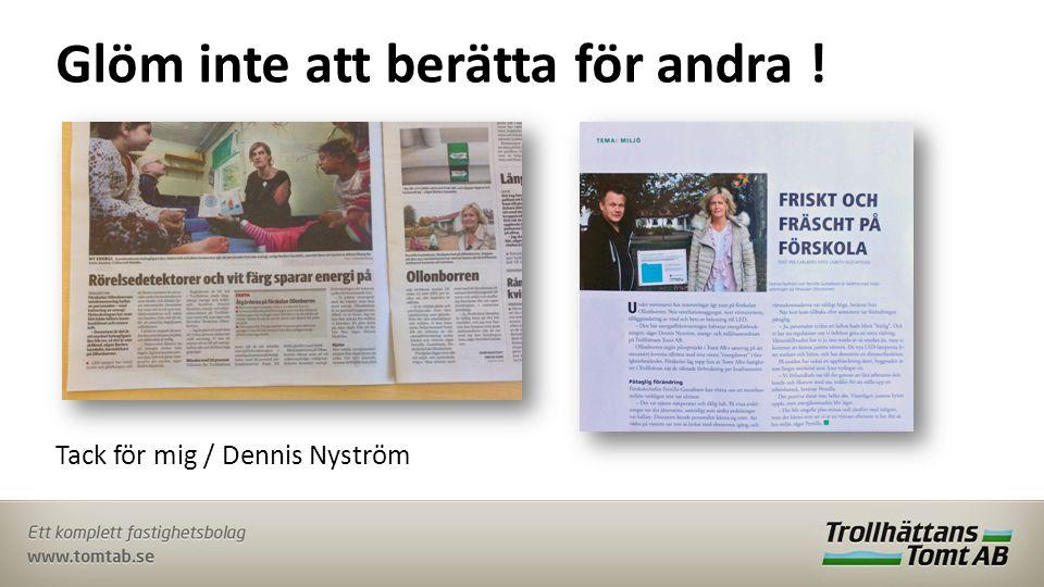 Glöm inte att berätta för andra ! Tack för mig / Dennis Nyström