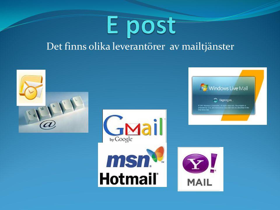 Det finns olika leverantörer av mailtjänster