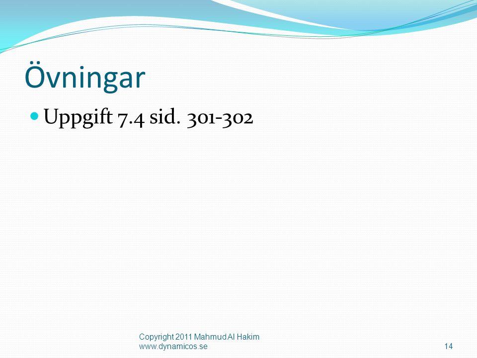 Övningar  Uppgift 7.4 sid. 301-302 Copyright 2011 Mahmud Al Hakim www.dynamicos.se14