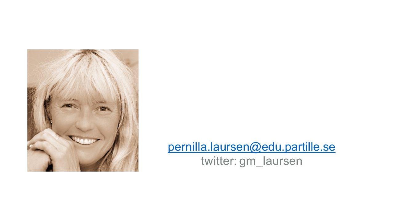 pernilla.laursen@edu.partille.se twitter: gm_laursen